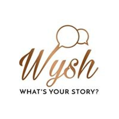 Wysh - What's Your Story?