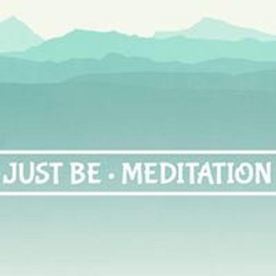 Just Be \/\/ Meditation