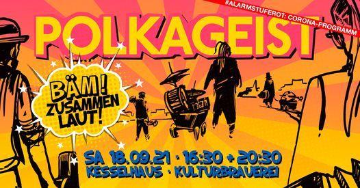 B\u00c4M! Zusammen laut! POLKAGEIST @ KESSELHAUS BERLIN (16:30 Uhr)