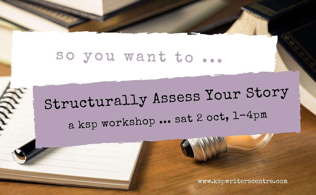 So You Want to ... Structurally Assess Your Story