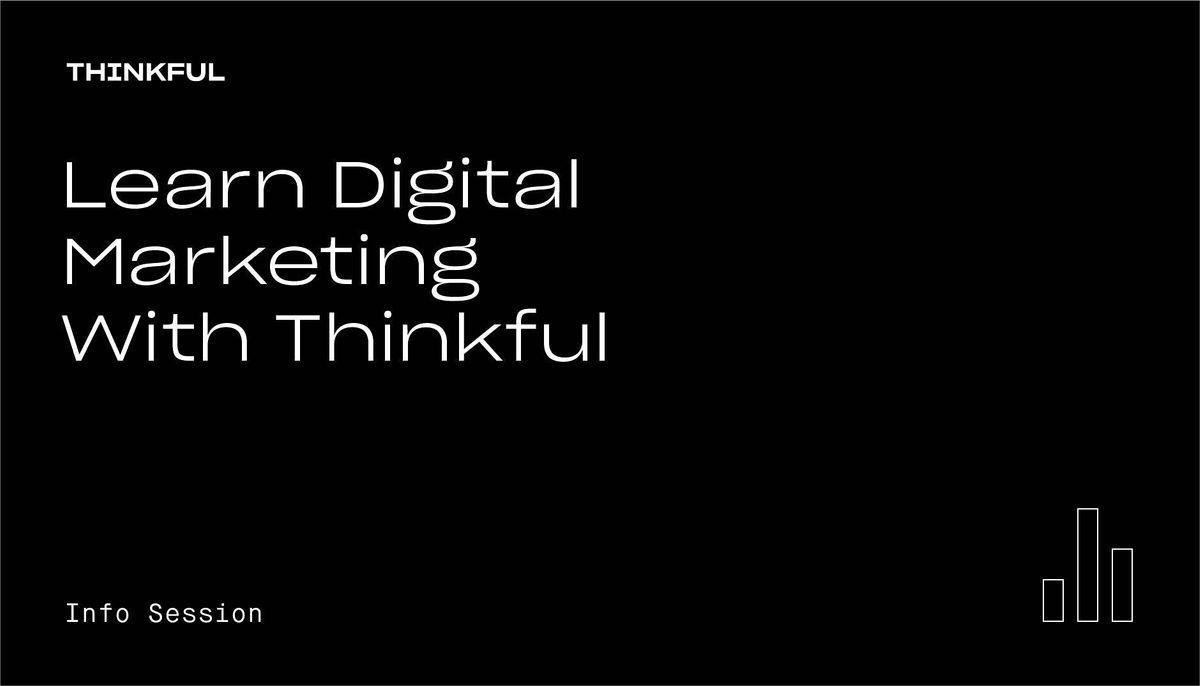Thinkful Webinar || Learn Digital Marketing With Thinkful