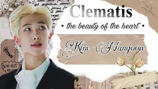 \u2022Clematis\u2022 The beauty of the heart  Namjoon