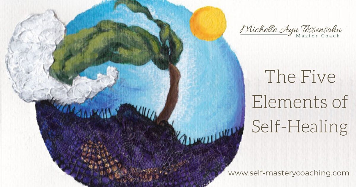 The Five Elements of Self Healing: A Workshop
