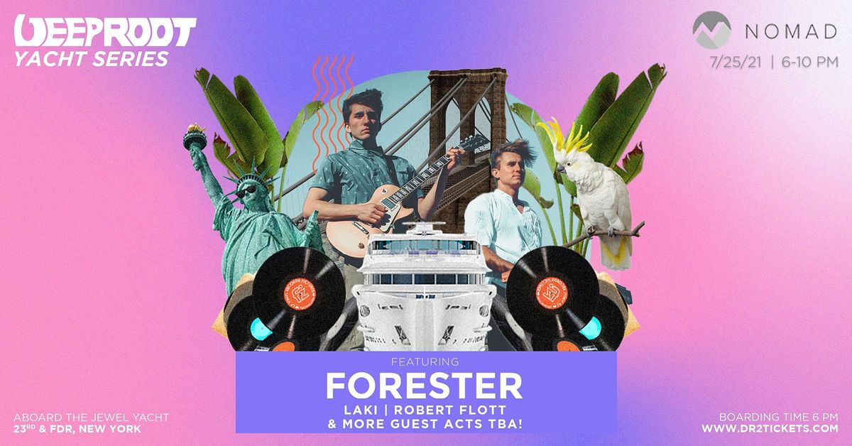Deep Root x Nomad Yacht Party ft Forester   July 25th