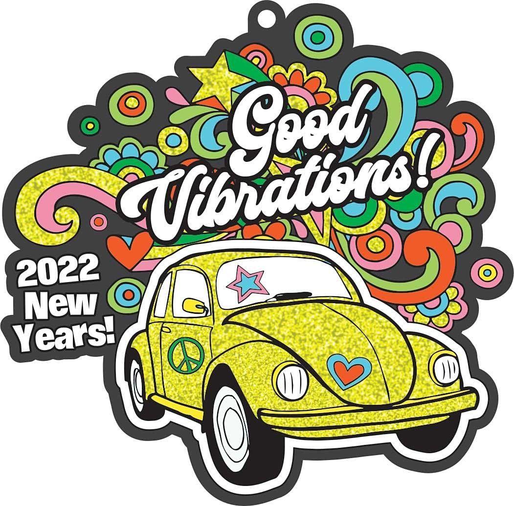 New Year: Good Vibrations 1M 5K 10K 13.1 26.2-Save $2