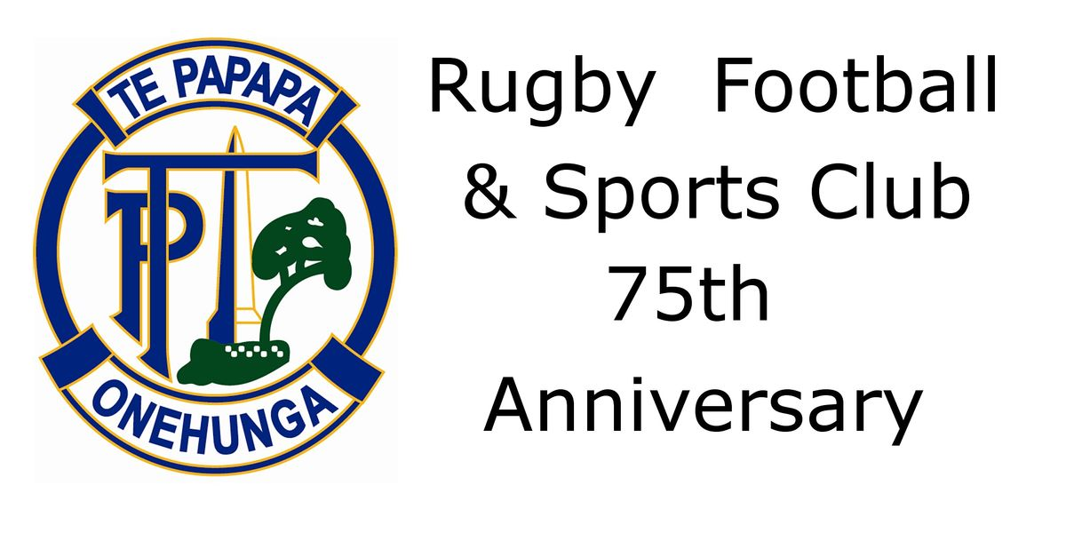 Te Papapa Rugby Football & Sports Club 75th Anniversary