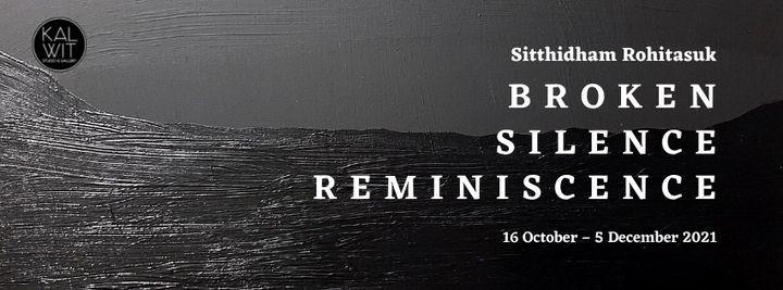 Broken Silence Reminiscence Painting Exhibition by Sitthidham Rohitasuk