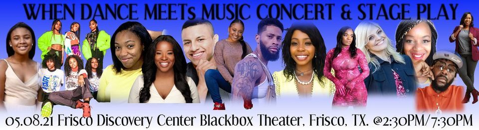 When Dance Meets Music Concert and Stage Play Production - Texas