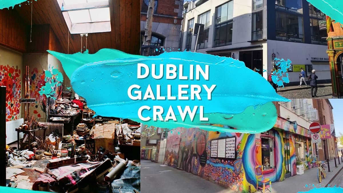 Dublin Gallery Crawl (FREE) Saturday the 25th of September 12-2pm