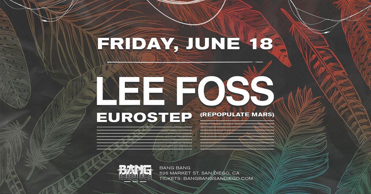 Lee Foss at Bang Bang   FRI 06.18.21