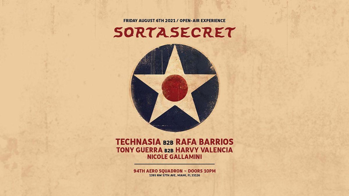 SortaSecret Open-Air with Technasia b2b Rafa Barrios & More!