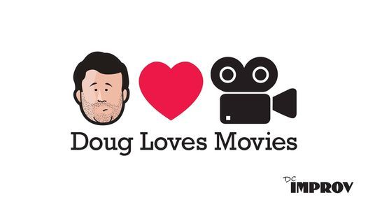 Doug Loves Movies (October 24)