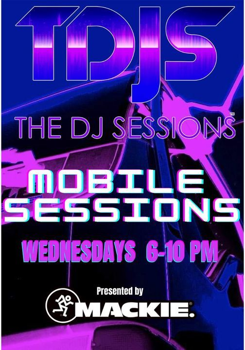 """The DJ Sessions presents the """"Mobile Sessions"""""""