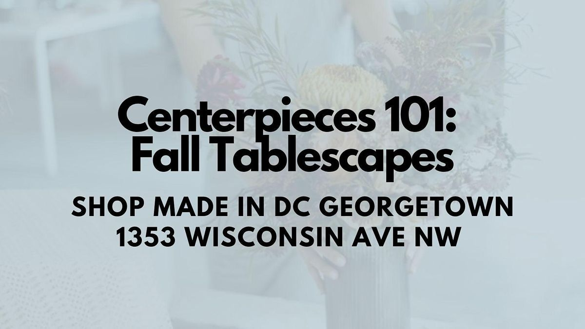 Centerpieces 101 : Fall Tablescapes