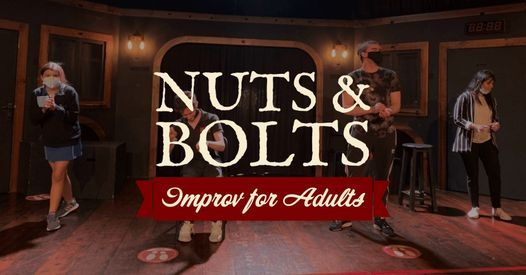 NUTS & BOLTS - IMPROV FOR ADULTS WINTER 2021