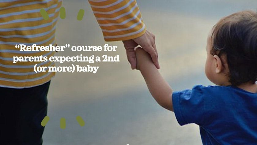 ZOOM BWH Refresher course for parents who are expecting a 2nd baby+