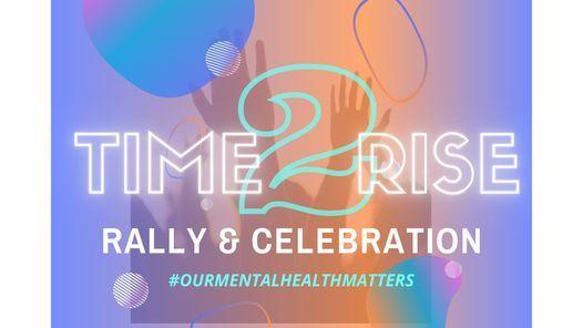 Time 2 Rise Rally & Celebration
