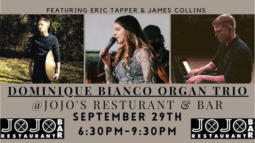 Dominique Bianco Organ Trio @ JoJo's Restaurant and Bar