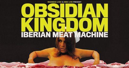 Obsidian Kingdom + Le Temps Du Loup (Madrid)