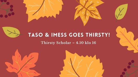 Taso & IMESS goes Thirsty!
