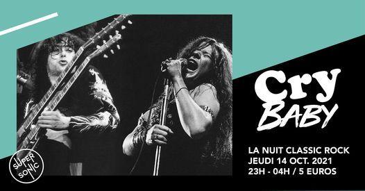 Cry Baby \/ La Nuit Classic Rock du Supersonic