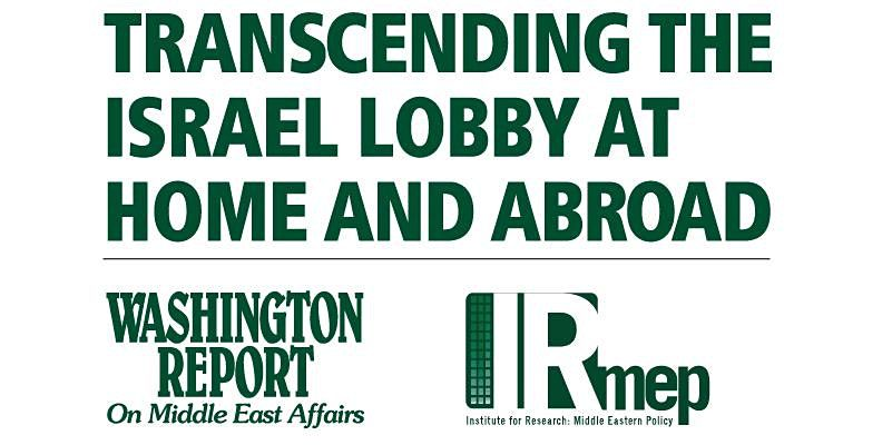 2022 Conference: Transcending the Israel Lobby at Home and Abroad