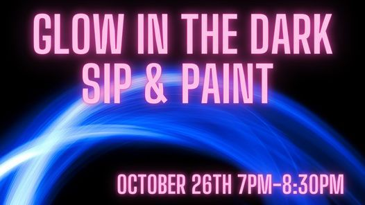 Glow in the Dark Paint and Sip