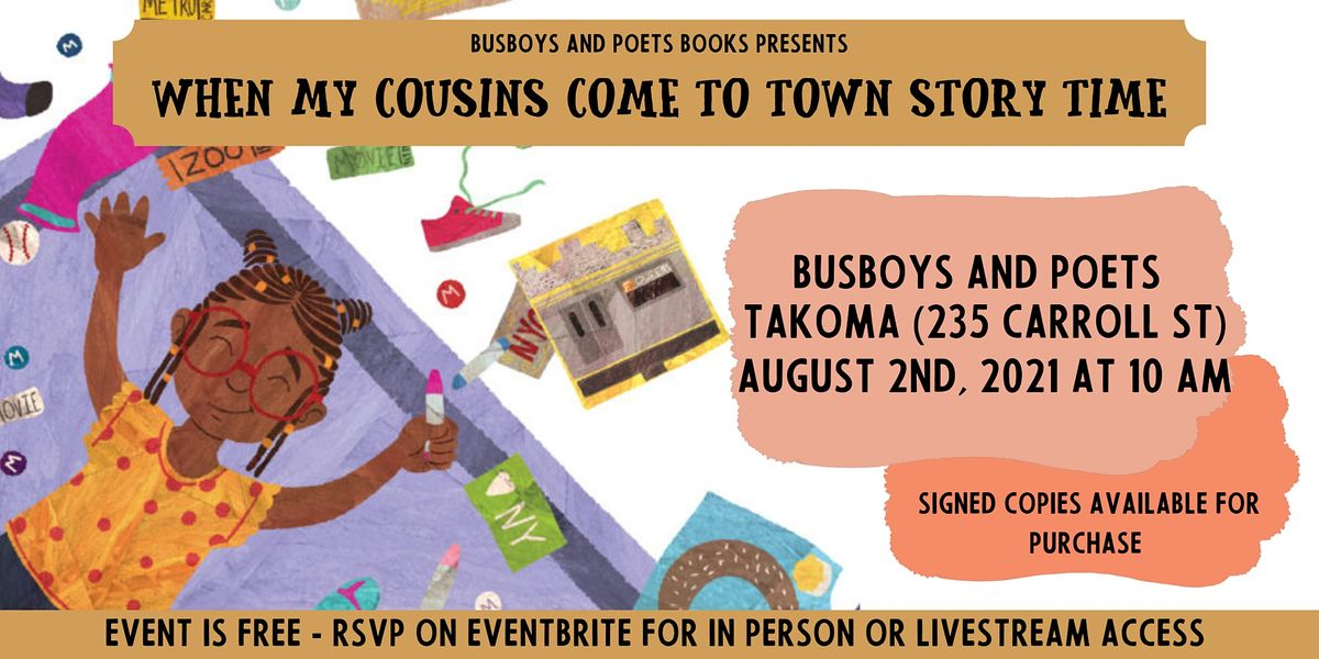 Busboys and Poets Books Presents WHEN MY COUSINS COME TO TOWN Story Time
