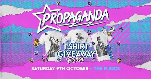 T-Shirt Giveaway Party! Propaganda Bristol!