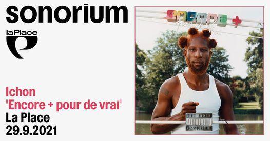 """Sonorium invite Ichon pour """"Encore + pour de vrai"""" (r\u00e9\u00e9dition 2021)"""