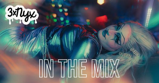 3x NYX: In the Mix