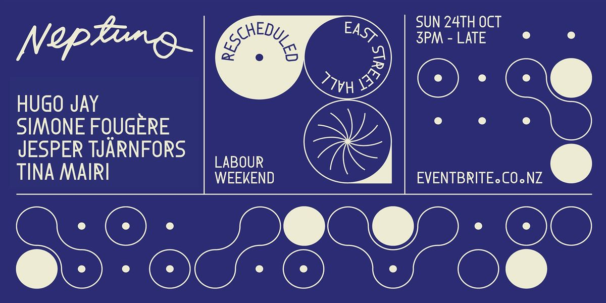 Neptuno x East Street Hall Labour Weekend