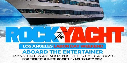 ROCK THE YACHT LOS ANGELES 2021 LABOR DAY WEEKEND  ALL WHITE YACHT PARTY