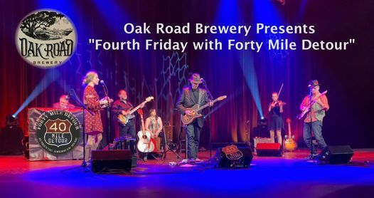 Oak Road Brewery's Fourth Friday with Forty Mile Detour