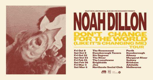 Noah Dillon - PERTH - Don\u2019t Change For The World (Like It\u2019s Changing Me) EP TOUR