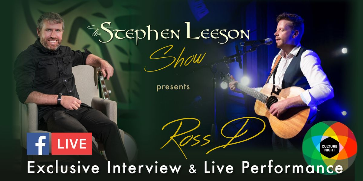 THE STEPHEN LEESON SHOW PRESENTS: ROSS D - Live Performance & Interview