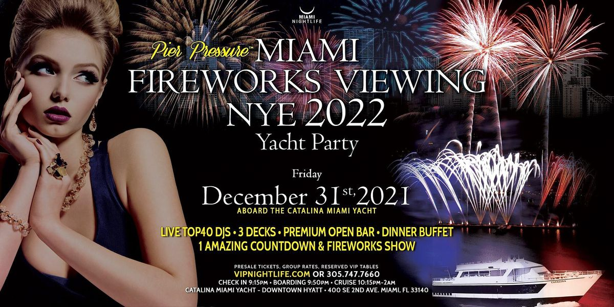 Miami Fireworks Viewing Pier Pressure New Year's Eve Yacht Party 2022
