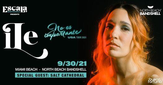 iLe - Miami @ North Beach Bandshell w\/ Salt Cathedral