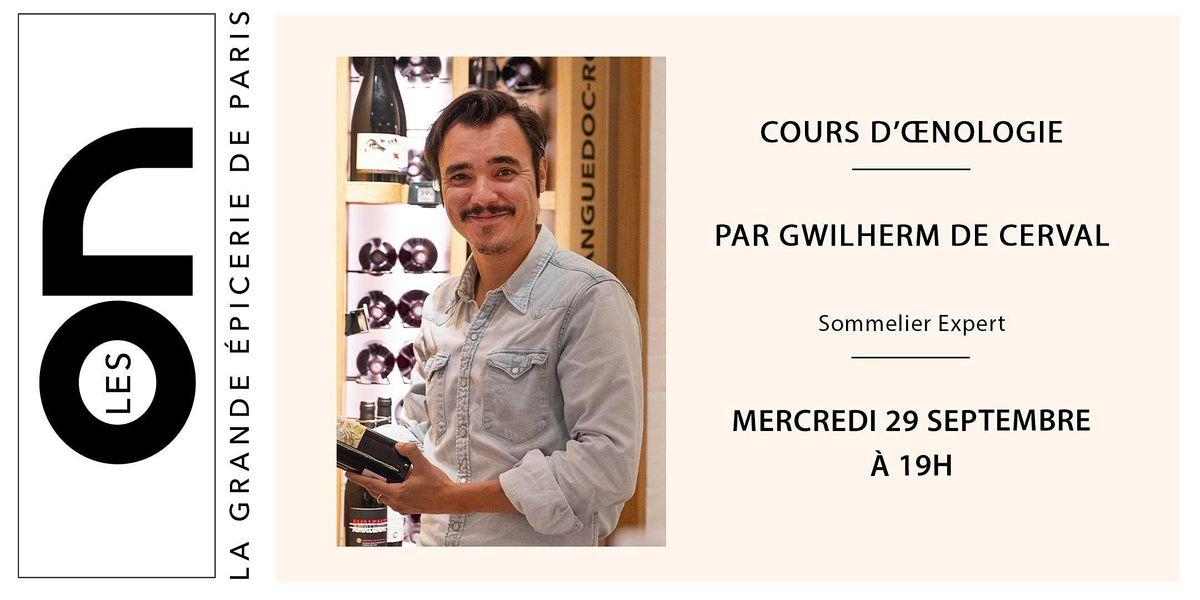 Les ON : Cours d\u2019\u0153nologie de Gwilherm de Cerval \u00e0 La Grande \u00c9picerie Passy