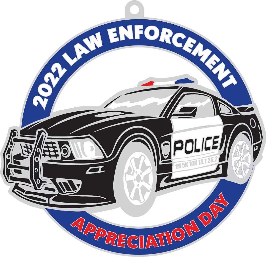 Law Enforcement Appreciation Day 1M 5K 10K 13.1 26.2-Save $2