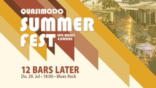 12 BARS LATER    Quasimodo Summer Fest