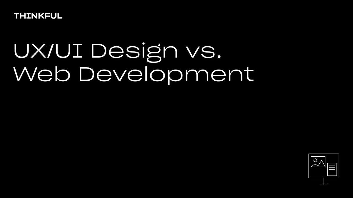 Thinkful Webinar | UX\/UI Design Vs. Web Development