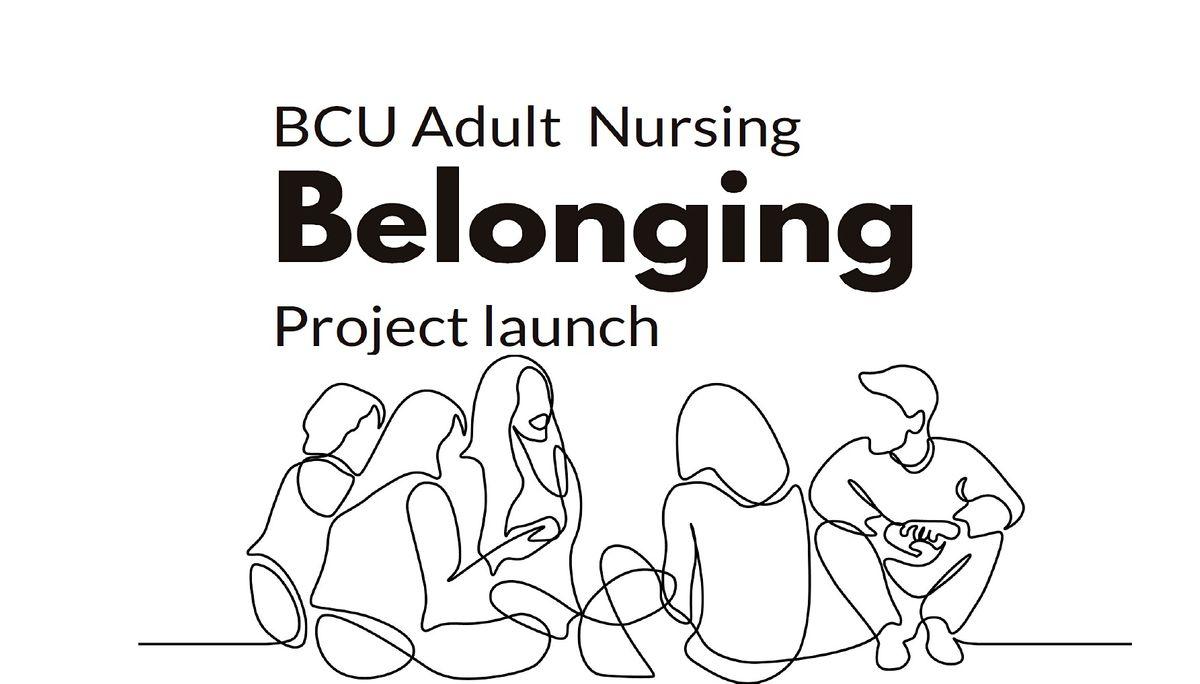 Adult Nurse Belonging Project Launch