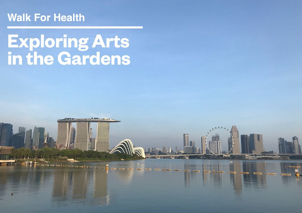 Walk For Health : Exploring Arts in the Gardens(Aug 7)