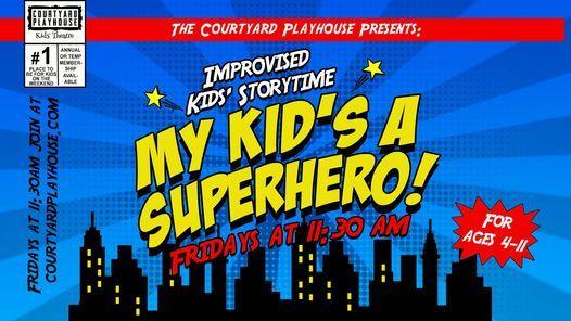 Improvised Kids' Storytime: My Kid\u2019s a Superhero