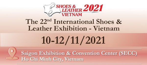The 22nd Shoes & Leather- Vietnam 2021 \u7b2c\u4e8c\u5341\u4e8c\u5c46\u8d8a\u5357\u978b\u985e\u3001\u76ae\u9769\u3001\u53ca\u5de5\u696d\u8a2d\u5099\u5c55\u89bd\u6703