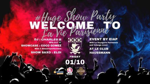 WELCOME TO la vie parisienne # HUGE SHOW PARTY
