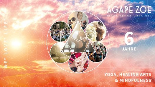 AGAPE ZOE 6 Jahre Berlin Festival \u2013 18. + 19. September 2021