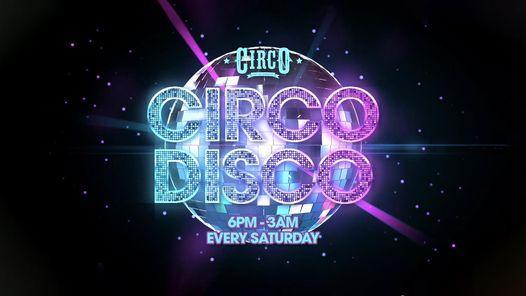 Circo Disco - Saturdays Wild Weekender