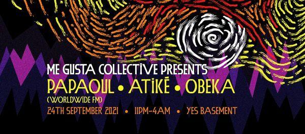 Me Gusta Collective Presents: PAPAOUL\/Atik\u00e9\/Obeka